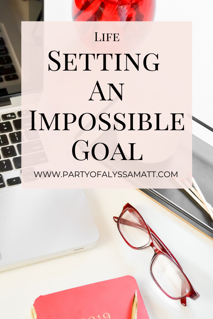 setting an impossible goal